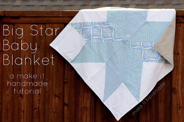 The Big Star Baby quilt!A perfect quilt for beginning quilters.  Pattern and Tutorial by Make It Handmade