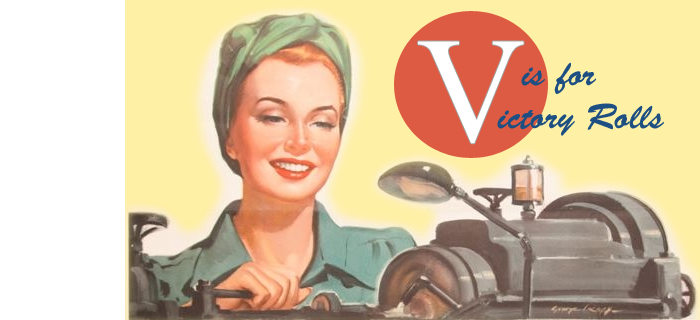 V is for Victory Rolls!