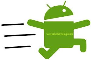 tips mempercepat kinerja android, cara agar android tidak lemot, kiat dan langkah meningkatkan kinerja ponsel android