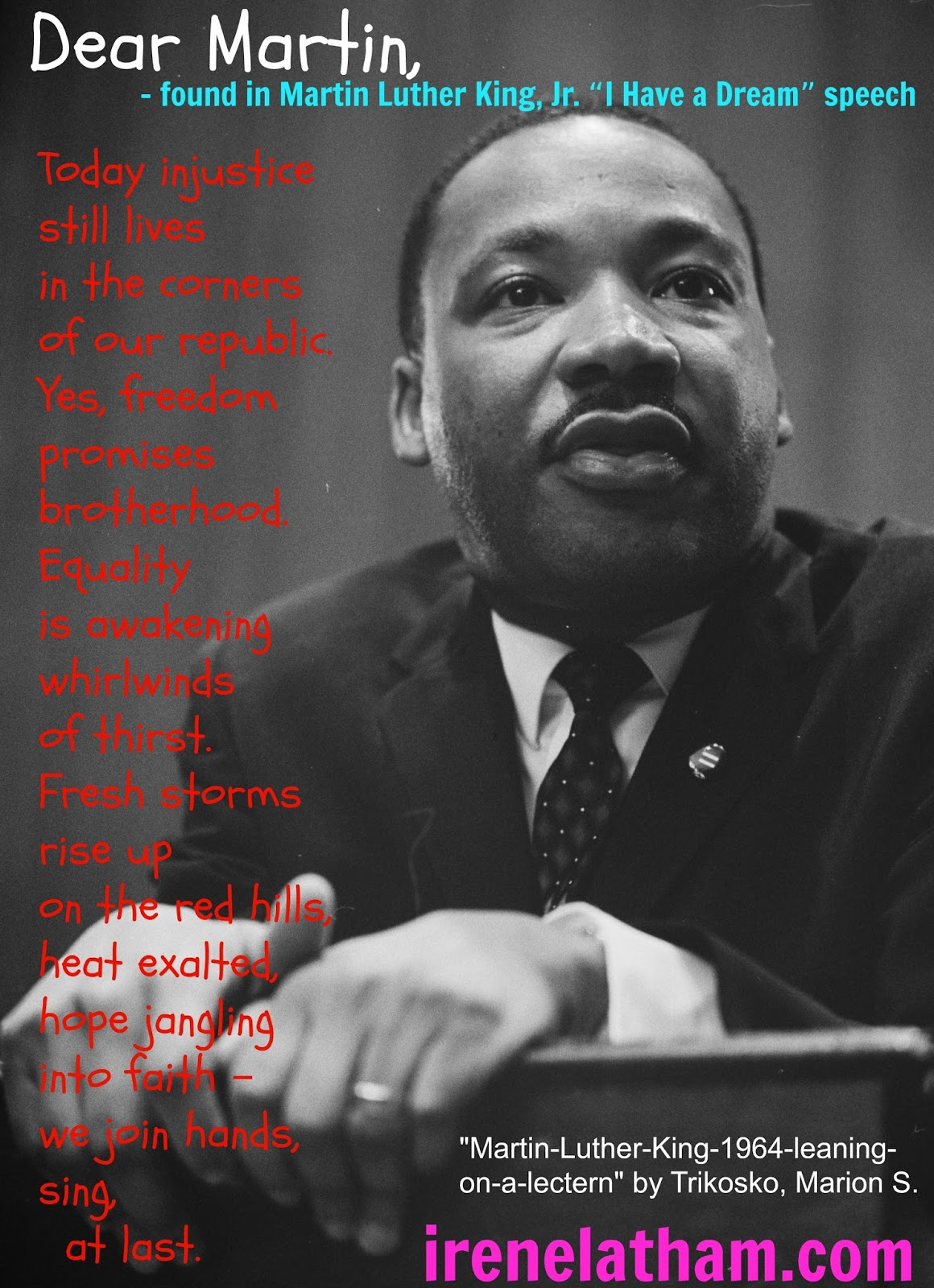 "the description of racial injustice in i have a dream a speech by dr martin luther king jr Martin luther king, jr utilized the principle of satyagraha throughout his writings and speeches, including the famous ""i have a dream"" speech delivered from the lincoln memorial on august."