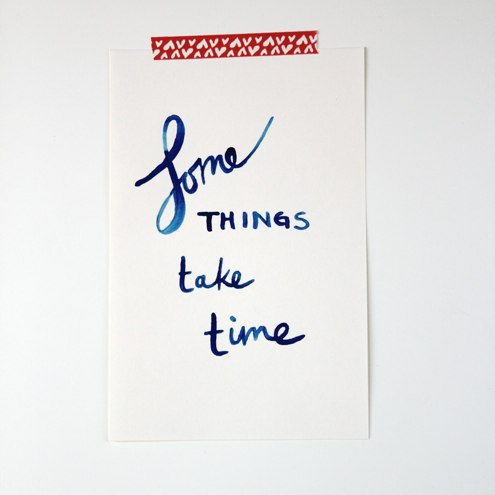 Watercolour Typography - Some Things Take Time