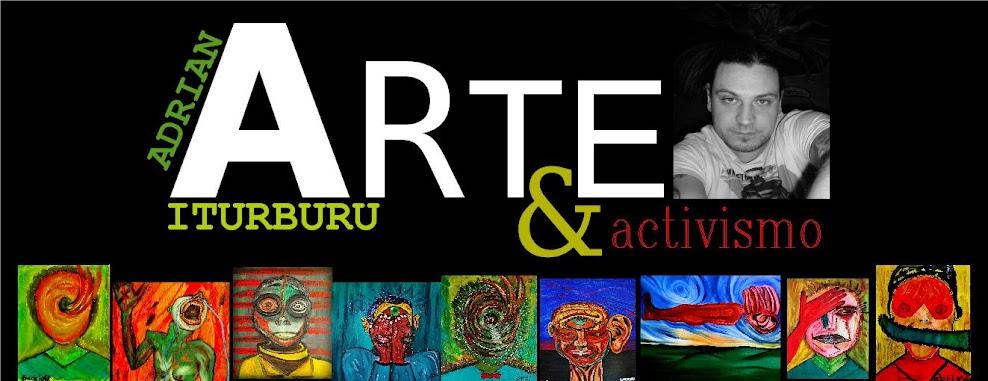 Arte y Activismo Adrian Iturburu