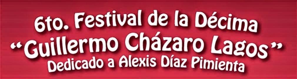 6to. Festival de la Décima Guillermo Cházaro Lagos