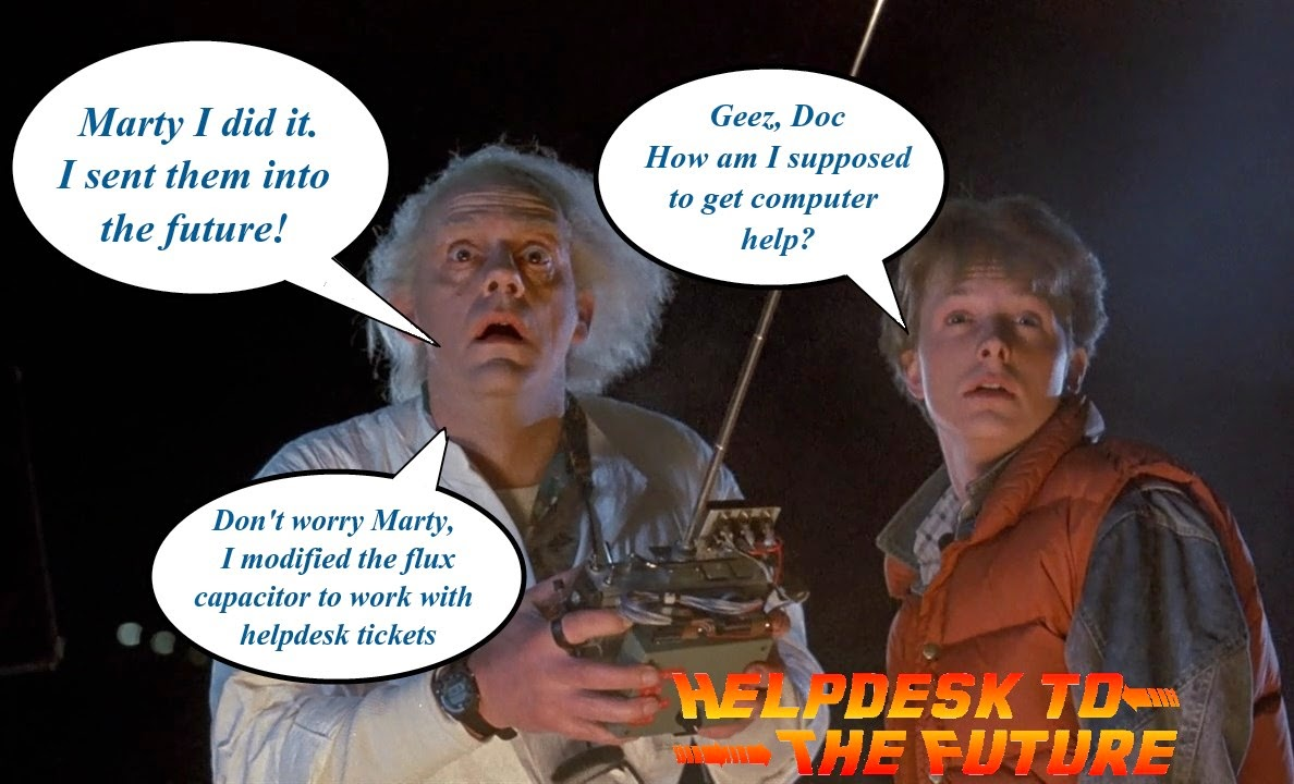 Back to the future Out of office Signs for helpdesk techs
