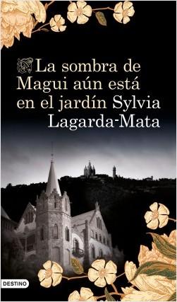 La sombra de Magui aún está en el jardín, Sylvia Lagarda Mata