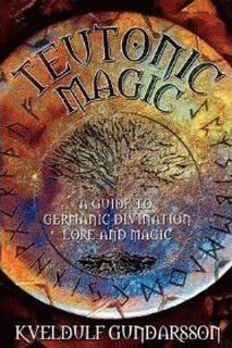 Kveldulf Gundarsson - Teutonic Magic