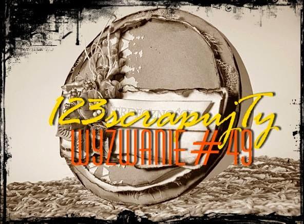 http://123scrapujty.blogspot.com/2014/10/wyzwanie-49-na-okrago.html