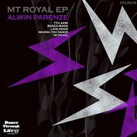 Alwin Parenze Mt Royal EP Dance Through Life