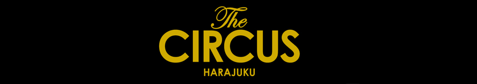 The CIRCUS Harajuku BLOG