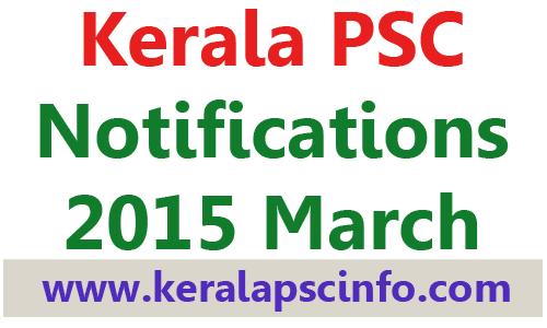 PSC notification march, notification 2015, Kerala PSC Notification Police March 2015, LDC,Kerala PSC Notification March 2015