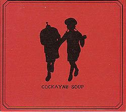 http://1.bp.blogspot.com/-PDOlqHcRKCM/TZkhrvZlnKI/AAAAAAAAAV8/Vycvdlg6RA4/s320/00+Cockayne+Soup.jpg
