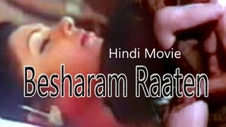 Watch Adult Hindi Movie 'Besharm Raaten' Online