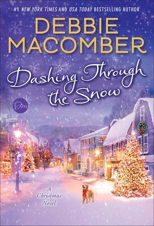 Dashing Through the Snow - A Christmas Novel by Debbie Macomber