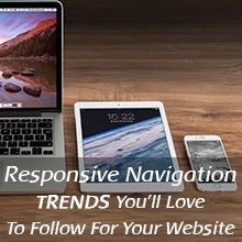 Responsive Navigation Trends You'll Love To Follow For Your Website