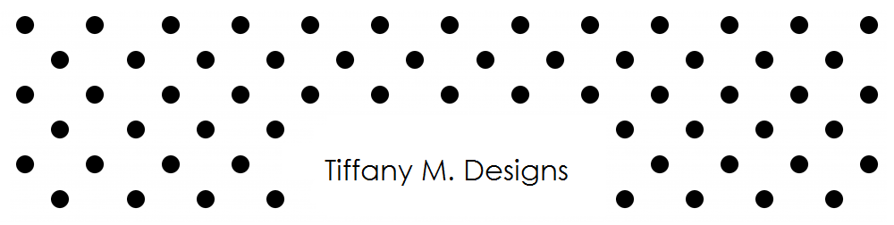 Tiffany M. Designs