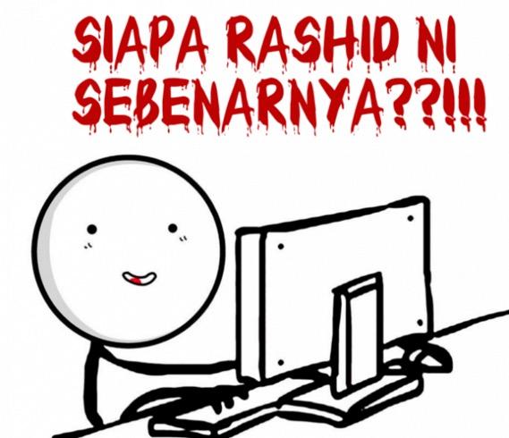 Siapa Rashid Sebenarnya Didedahkan