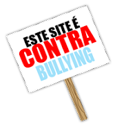 Este blog e contra Bullying