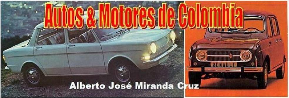 HISTORY CARS COLOMBIA  Alberto José Miranda Cruz
