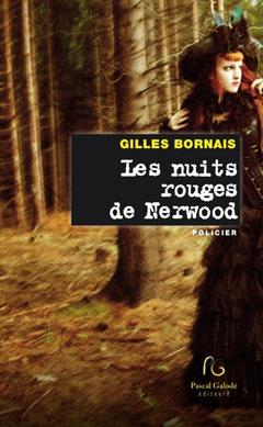 Les nuits rouges de Nerwood de Gilles Bornais
