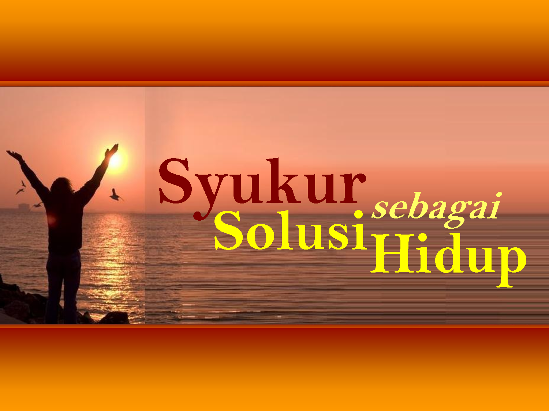 http://bangkitwibisono.com/imgupl/_Syukur.png