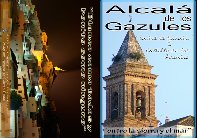 CATALOGO DE ALCALÁ DE LOS GAZULES, SU HISTORIA, SUS MONUMENTOS, SUS FIESTAS, TRADICIONES Y SU GENTE