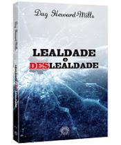 LIVRO LEALDADE E DESLEALDADE - Dag Herward-Mills