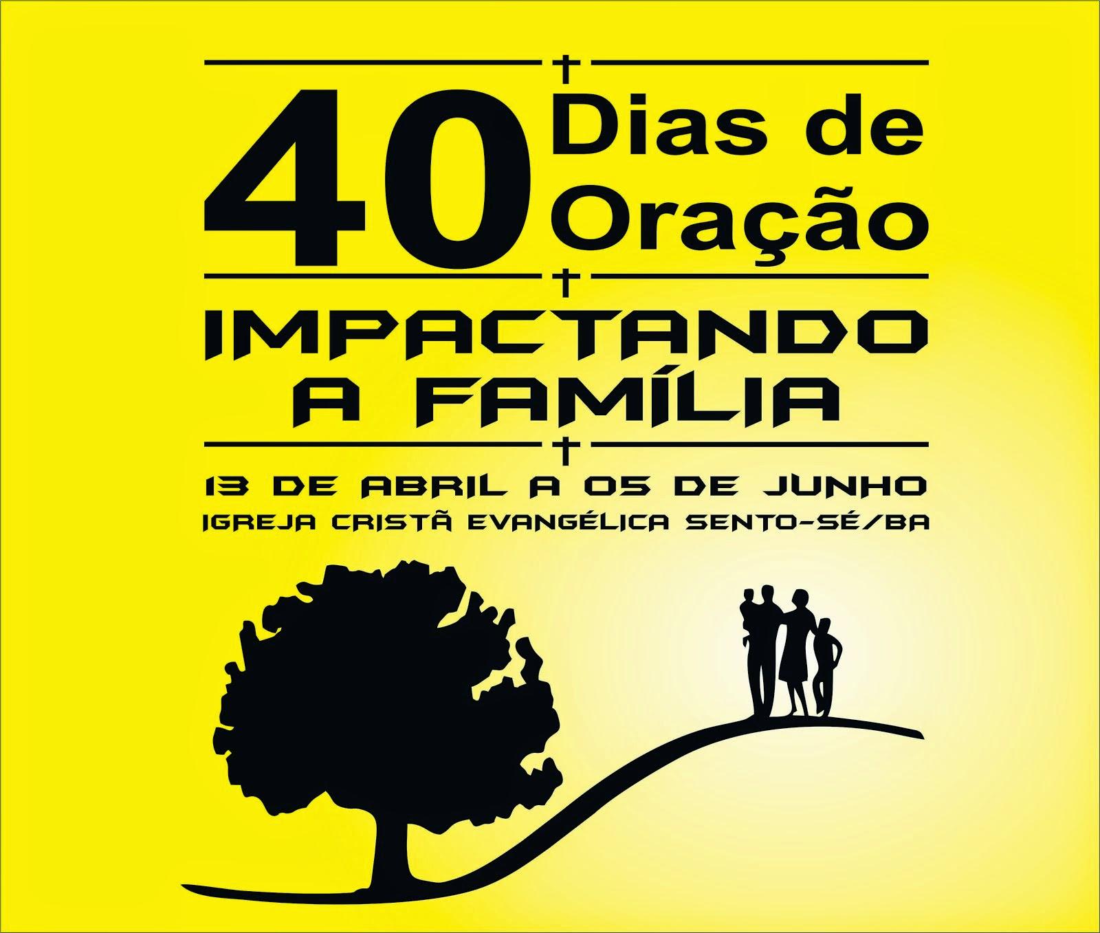 CAMPANHA 40 DIAS DE ORAÇÃO PELA FAMILIA