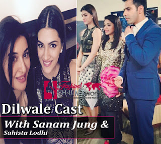 Bollywood Film Dilwale Cast With Sanam Jung And Shaista Lodhi
