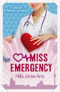 """Rezension: """"Miss Emergency - Hilfe, ich bin Arzt"""" von Antonia Rothe-Liermann"""