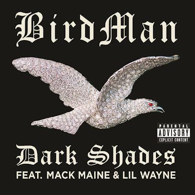 birdman feat lil wayne & mack maine dark shades single cover bigger than life