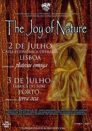 The Joy Of Nature @ Lisboa e Porto