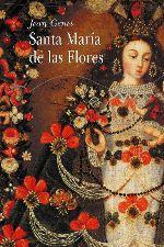 """""""Santa María de las Flores"""" Jean Genet"""