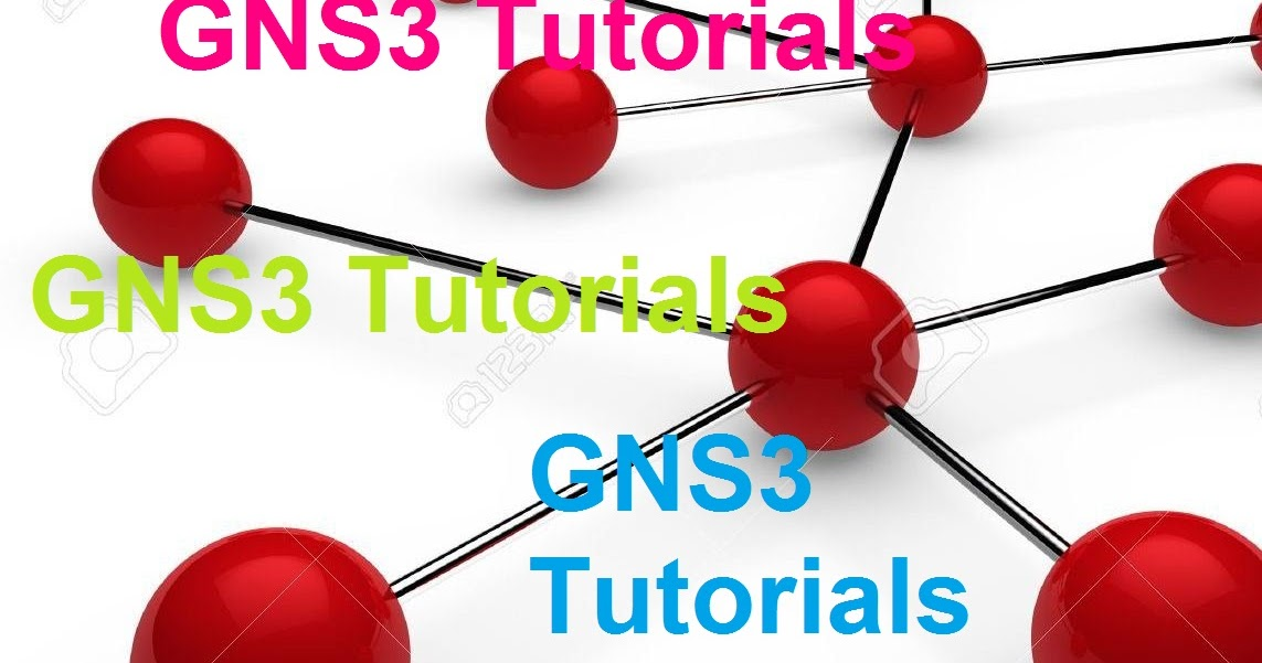 GNS3 Labs | CCNP | CCNA Labs: GNS3 Tutorials for beginners ...