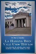 SALUD, MEDICINA Y EDUCACION MEDICA EN CUBA