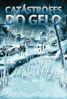Catástrofes do Gelo - BDRip Dublado