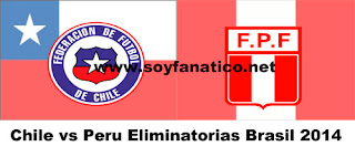 Chile vs Peru por Eliminatorias a Brasil 2014