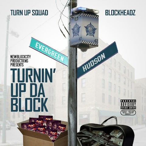 MIXTAPE REVIEW: Turn Up Squad x BlockHeadz - Turnin' Up Da Block (Hosted by Samhoody)
