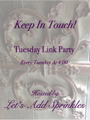 Keep In Touch Tuesday LInk Party