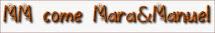 MM come Mara&Manuel
