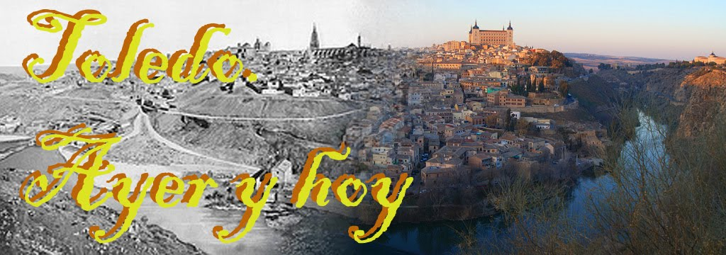 Toledo, ayer y hoy.