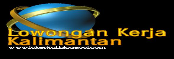 Lowongan Kerja Kalimantan Terbaru Tahun 2016