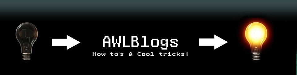 ! AwlBlogs, Howto's & cool tricks
