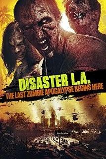 Apocalypse L.A / Disaster LA: The Last Zombie Apocalypse Begins Here