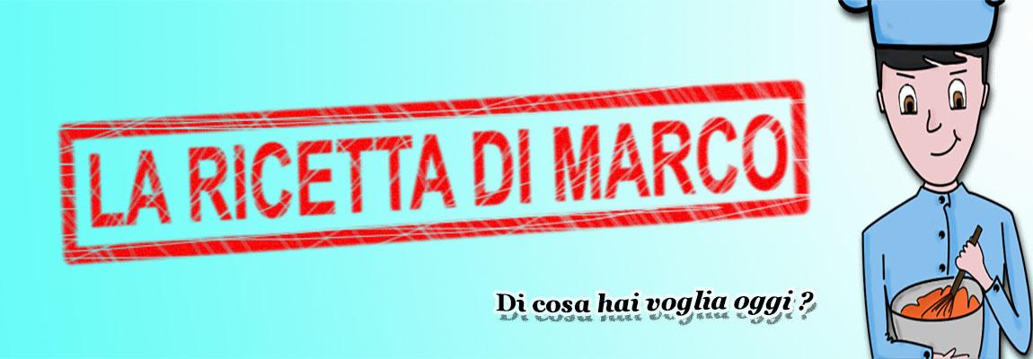 La ricetta di Marco