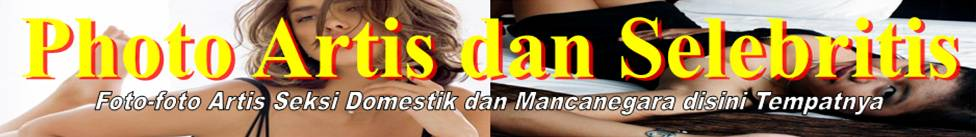 Photo Artis dan Selebritis
