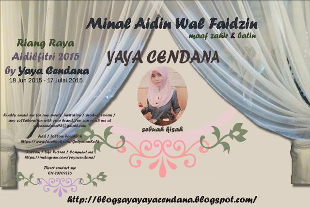 http://blogsayayayacendana.blogspot.com/2015/06/riang-raya-aidilfitri-2015-by-yaya.html