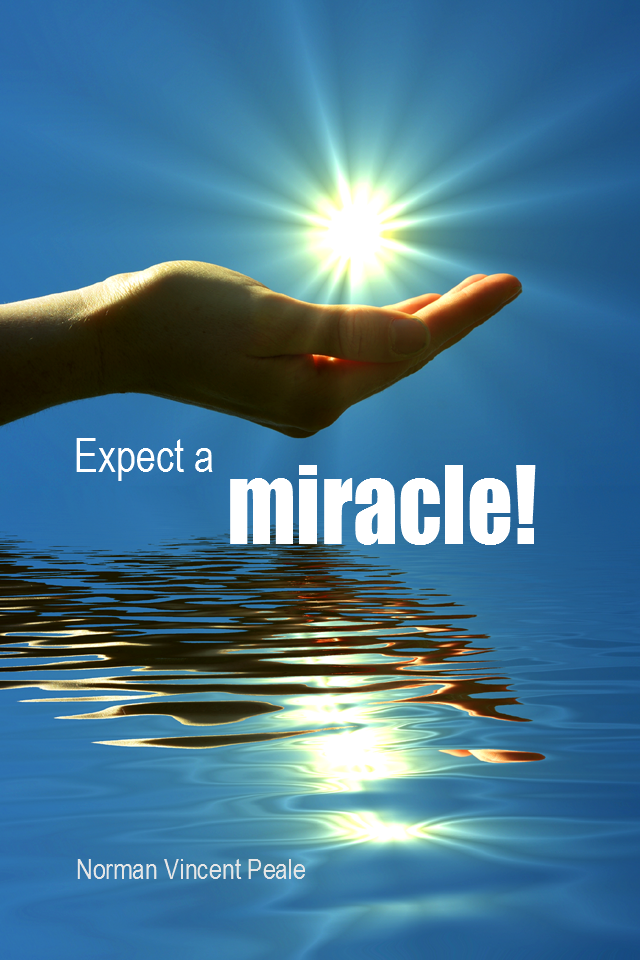 visual quote - image quotation for POSITIVE THINKING - Expect a miracle! – Norman Vincent Peale