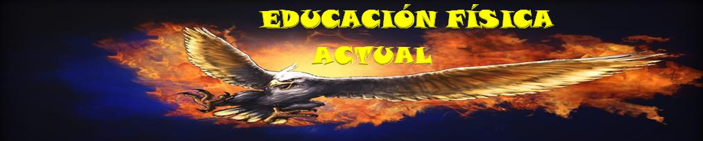 EDUCACIÓN FÍSICA  ACTUAL