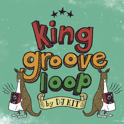 DJ Kit - King Groove Loop (2014)