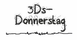 3Ds-Donnerstag